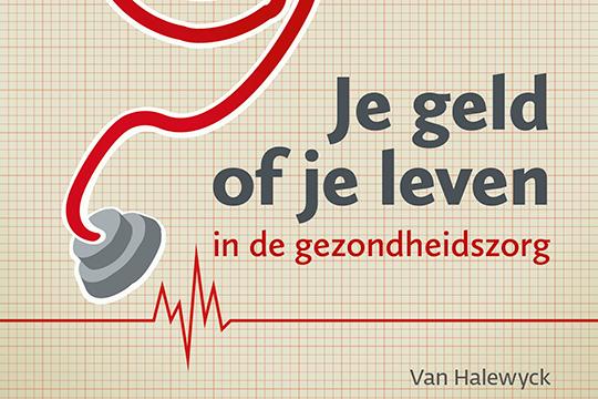'Je geld of je leven in de gezondheidszorg' van Lieven Annemans al toe aan herdruk