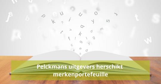 Pelckmans uitgevers herschikt merkenportefeuille en legt focus op één sterk merk 'Pelckmans uitgevers'