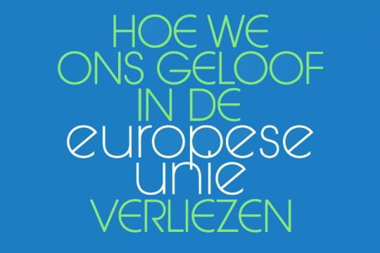 Hoe we ons geloof in de Europese Unie verliezen
