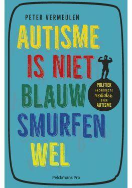 Autisme is niet blauw. Smurfen wel