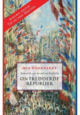Ontredderde republiek (update - nieuwe editie tot en met Macron)