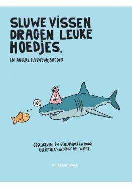 Sluwe vissen dragen leuke hoedjes (en andere levenswijsheden)