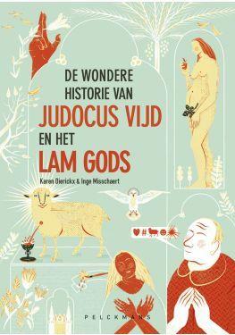 De wondere historie van Judocus Vijd en het Lam Gods