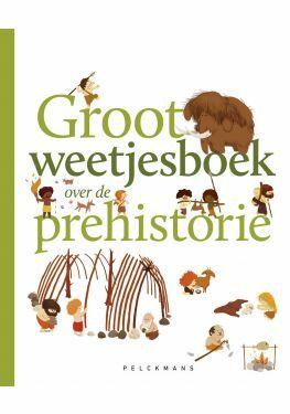 Groot weetjesboek over de prehistorie